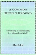 A Common Human Ground | Claes G. Ryn |