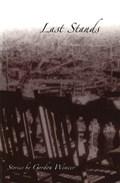 Last Stands | Gordon Weaver |