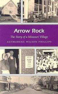 Arrow Rock | Authorene Wilson Phillips |