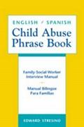 English/Spanish Child Abuse Phrase Book   Edward Stresino  