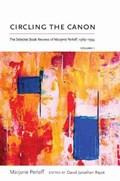 Circling the Canon, Volume I | Marjorie Perloff |