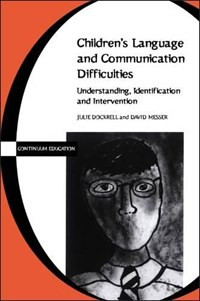 Children's Language and Communication Difficulties | Dockrell ; Messer |
