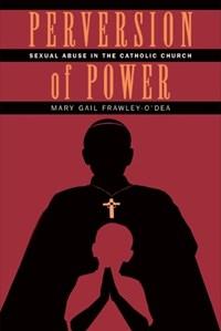Perversion of Power   Mary Gail Frawley-O'dea  