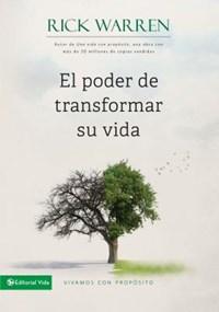 El Poder de Transformar Su Vida   Rick Warren  