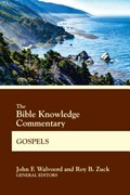 The Bible Knowledge Commentary Gospels | Walvoord, John F ; Zuck, Roy B |