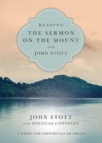 Reading the Sermon on the Mount with John Stott | John Stott |