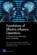 Foundations of Effective Influence Operations | Larson, Eric V. ; Darilek, Richard E. ; Gibran, Daniel ; Nichiporuk, Brian |