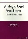 Strategic Board Recruitment | J.Michael Loscavio ; Robert W. Kile |