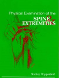 Physical Examination of the Spine and Extremities | Hoppenfeld, Stanley ; Hutton, Richard |