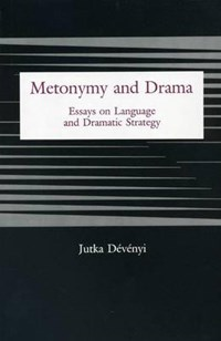 Metonymy And Drama | Jutka Devenyi |