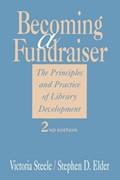 Becoming a Fundraiser   Steele, Victoria ; Elder, Stephen D.  