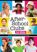 After-School Clubs for Kids   Lisa M. Shaia  