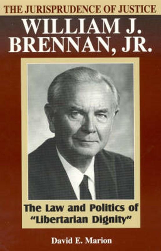 The Jurisprudence of Justice William J. Brennan, Jr.