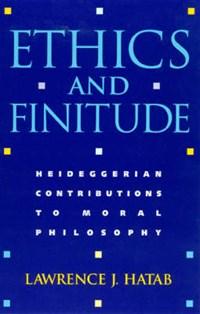 Ethics and Finitude   Lawrence J. Hatab  