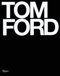 Tom ford | Ford, Tom ; Foley, Bridget |