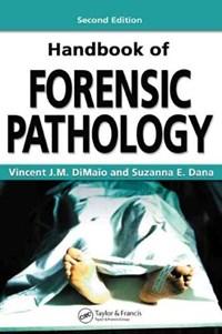 Handbook of Forensic Pathology | M.D., Vincent J.M. (chief Medical Examiner, Bexar County, San Antonio, Texas, Usa) DiMaio ; M.D., Suzanna E. (austin, Texas, Usa) Dana |