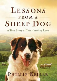 Lessons from a Sheep Dog | Phillip Keller |