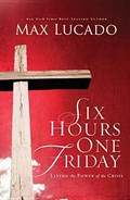 Six Hours One Friday | Max Lucado |