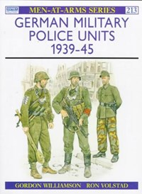 German Military Police Units | Gordon Williamson ; Ron Volstad |