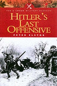 Hitler's Last Offensive   Peter Elstob  