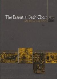 The Essential Bach Choir | Andrew Parrott |