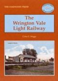 The Wrington Vale Light Railway | Colin Gerald Maggs |