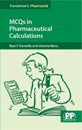 MCQs in Pharmaceutical Calculations   Ryan F. Donnelly ; Johanne Barry  