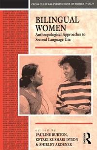 Bilingual Women   Shirley Ardener ; Pauline Burton ; Ketaki Kushari Dyson  