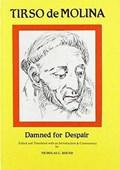 Tirso de Molina: Damned for Despair | Nicholas G. Round |