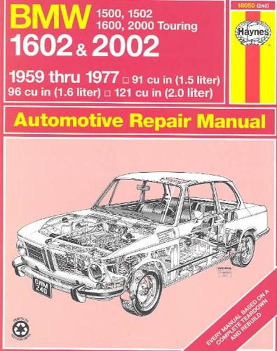 BMW 1500, 1502, 1600, 1602, 2000 & 2002 (59 - 77) Up To S *
