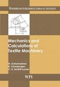 Mechanics and Calculations of Textile Machinery | Gokarneshan, N. ; Varadarajan, B. ; Kumar, C. B. Senthil |