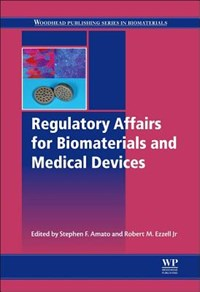 Regulatory Affairs for Biomaterials and Medical Devices | Stephen F. (professor At Northeastern University, Usa) Amato ; Robert M., Jr. (northeastern University, Usa) Ezzell |