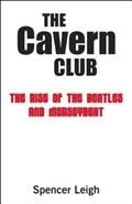 Cavern Club   Spencer Leigh  