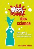 Messy Church Does Science | David Gregory |