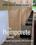 The Hempcrete Book | Stanwix, William ; Sparrow, Alex |