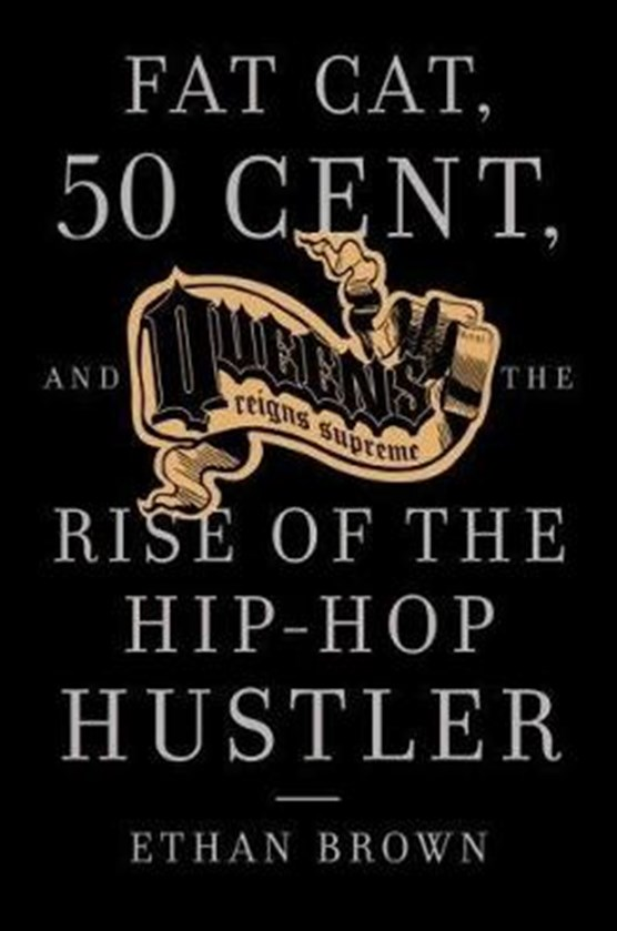 Fat Cat, 50 Cent And The Rise Of The Hip-hop Hustler