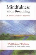 Mindfulness with Breathing   Ajahn Buddhadasa Bhikkhu  