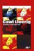 Cyfres Pen Dafad: Cawl Lloerig   Tudur, Dafydd ; Wiliam, Casia ; Williams, Gwenllian ; Dyer, Elfair Grug  