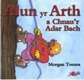 Cyfres Alun yr Arth: Alun yr Arth a Chnau'r Adar Bach | Morgan Tomos |