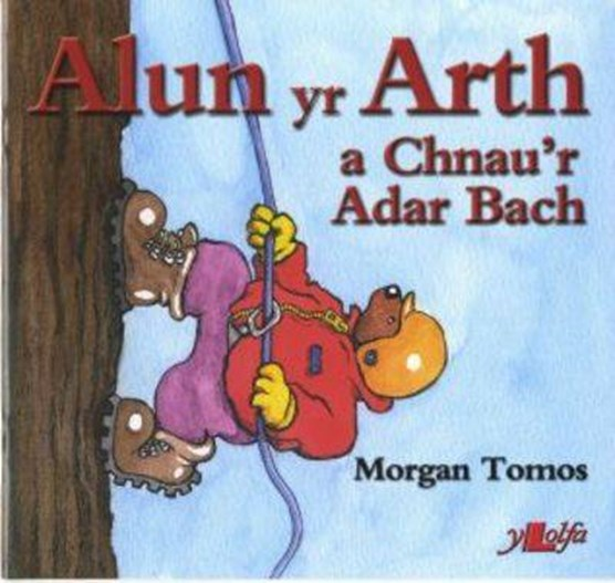 Cyfres Alun yr Arth: Alun yr Arth a Chnau'r Adar Bach