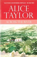 Across the River | Alice Taylor |