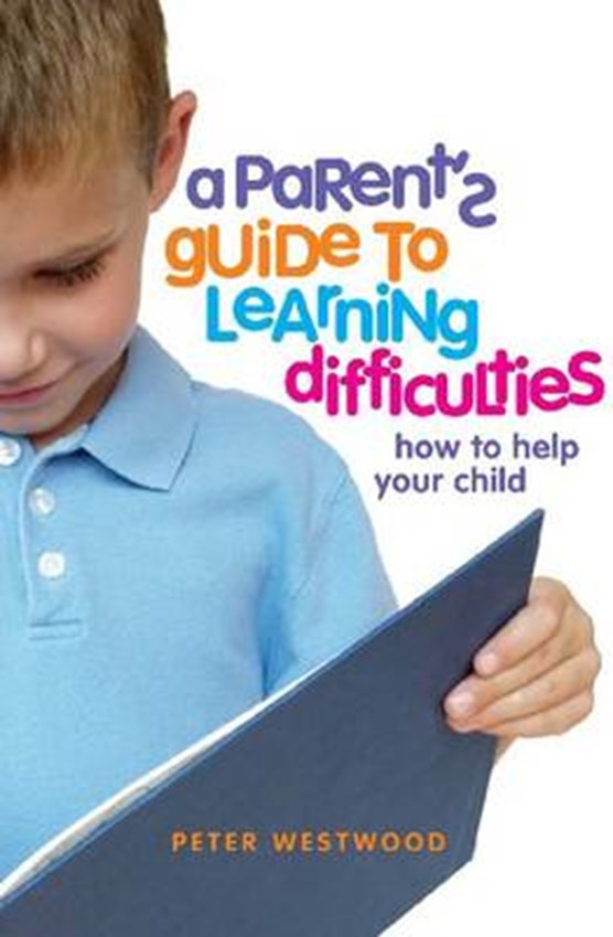 A Parents' Guide to Learning Difficulties