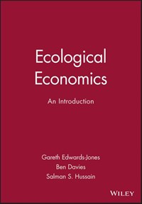 Ecological Economics   Gareth Edwards-Jones ; Ben Davies ; Salman S. Hussain  