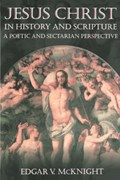 Jesus Christ in History and Scripture | Edgar V. McKnight |