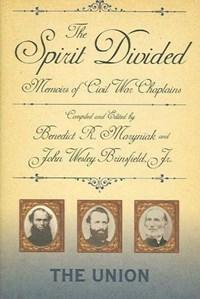 The Spirit Divided - Union: Memoirs Of Civil War Chaplains-The Union (H715/Mrc) | Benedict R. Maryniak |