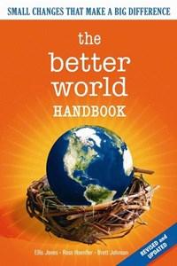 The Better World Handbook   Ellis Jones ; Brett Johnson  