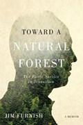 Toward a Natural Forest | Jim Furnish |