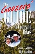 The Geezers' Guide to Colorado Hikes | Schneck, Stuart A. ; Nakashima, Ida I., Md |