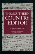 The Southern Country Editor   Thomas Dionysius Clark  