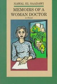 Memoirs of a Woman Doctor   Nawal El-Saadawi  